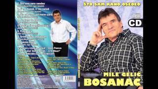 Mile Gelic Bosanac - Vracam ti se mili zavicaju - (Audio 2012)