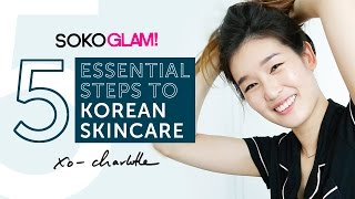 5 Essential Steps To Korean Skincare (with Charlotte Cho)