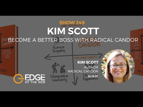 EP 249: Become a Better Boss With Radical Candor w/Kim Scott   Edge of the Web Mp3