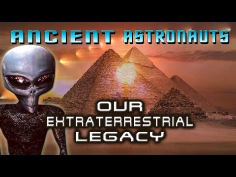 Ancient Astronauts: Our Extraterrestrial Legacy - Ancient Aliens and UFOs are HERE - FREE MOVIE
