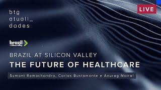 Brazil at Silicon Valley: The Future of Healthcare