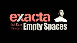 Exacta & Kate Elsworth - Empty Spaces (Original Mix)