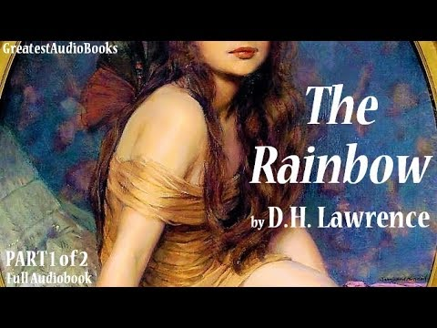 THE RAINBOW by D.H. LAWRENCE P1 of 2- FULL AudioBook | Great