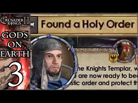 CK2: Gods On Earth #3 - Our MIGHTY Holy Order (Series B)