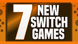 7 NEW Switch Gaṁes JUST ANNOUNCED!