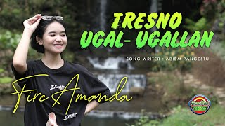 Fire Amanda - Tresno Ugal Ugallan (Official Music Video)