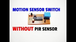 How To Make Motion Sensor Switch Circuit Without PIR Motion Sensor..Simple Motion Sensor Switch..