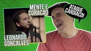 REACTION: LEONARDO GONÇALVES - MENTE E CORAÇÃO - legendas em Português!