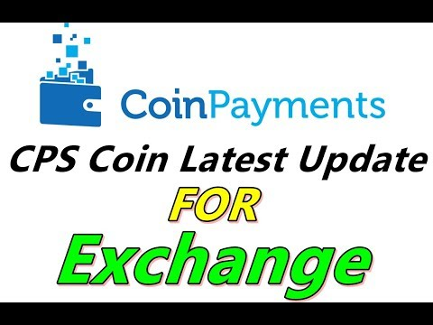 coinpayments – CPS Coin Latest Update For Exchange | Hyip