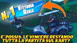 SURVIVE THE WHOLE GAME WITHOUT EVER GETTING OFF THE KART! REAL VICTORY? FORTNITE CHALLENGE ITA