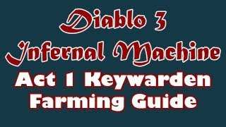 Diablo 3: Act 1 KeyWarden Farming Route & Guide [Infernal Machine]