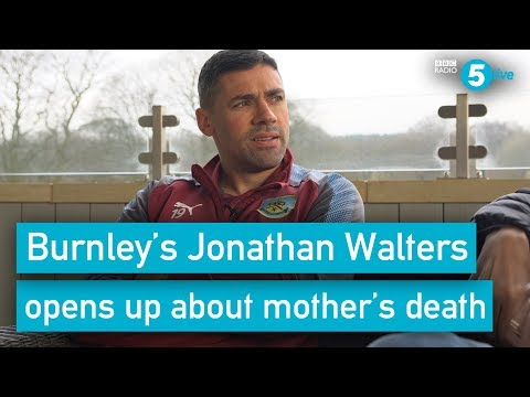 Burnley's Jonathan Walters: 'I put up a wall and never grieved after my mother died'