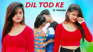 Dil Tod Ke | Hasti Ho Mera | B Praak | Heart touching Love Story | Hindi Song 2020 | RDS CREATIONS