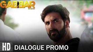 Join The Gabbar Army - Dialogue Promo 3 | Starring Akshay Kumar & Shruti Haasan | In Cinemas Now