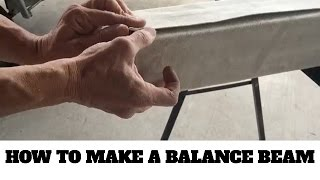 How to make a padded gymnastics balance beam