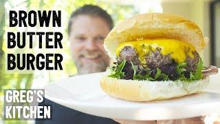 BROWN BUTTER BURGER - Greg's Kitchen