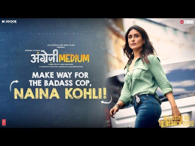 Meet Officer Naina Kohli - Angrezi Medium | Irrfan & Kareena | Dinesh Vijan | Homi Adajania | 13 Mar