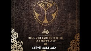 Repeat youtube video Tomorrowland 2014 Music Will Unite Us Forever - Steve Aoki Mix