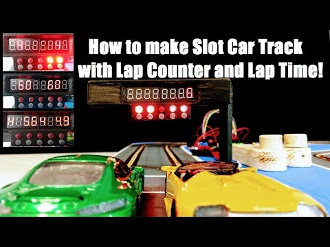 How to Make Slot Car Track with Lap counter and Lap Timer!