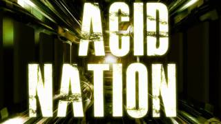 Acid Nation Intro