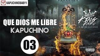 Dios Me Libre [Audio] - Kapuchino [Track 3]