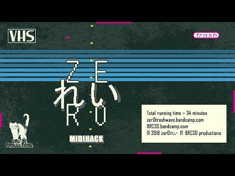 Zer0 れい MIDIHACK  (full Album VHS - 2018)