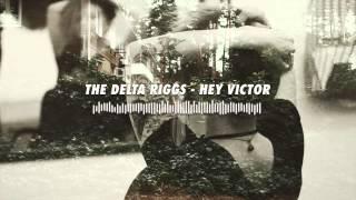 The Delta Riggs - Hey Victor