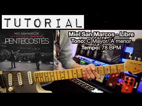 TUTORIAL   Libre - Miel San Marcos (Pentecostés)   Intro   Melodía   Acordes   Solo