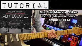 TUTORIAL | Libre - Miel San Marcos (Pentecostés) | Intro | Melodía | Acordes | Solo