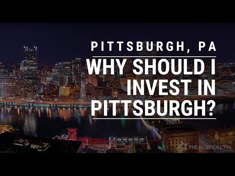 Why Invest in Pittsburgh, Pennsylvania?