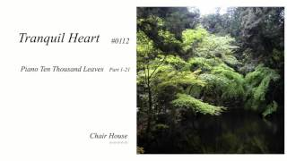 Gentle Original piano music; piano ten thousand leaves part 1-21 #0110-#0113 HD