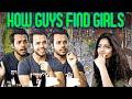 HOW GUYS FIND GIRLS    Hyderabad Diaries