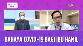 Bahaya Covid-19 Bagi Ibu Hamil