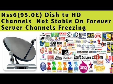 Nss6 95e Dish Tv HD Channels Not Working On Forever Server !!!