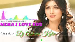 Gambar cover Latest Nagpuri Dj Song 2019 || NEHA I LOVE YOU || नेहा आई लव यू  || Remix By Dj Ashwin Katin