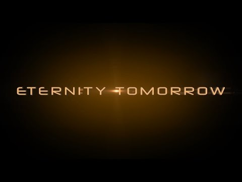 Eternity Tomorrow: The Mini-Series