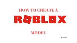 How to create a ROBLOX Model
