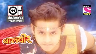 Video Weekly Reliv - Baalveer -  19th May 2018  to 25th May 2018  - Episode 962 to 968 download MP3, 3GP, MP4, WEBM, AVI, FLV Juni 2018
