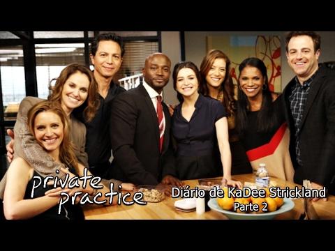 Private Practice: Diário de KaDee Strickland - Parte 2