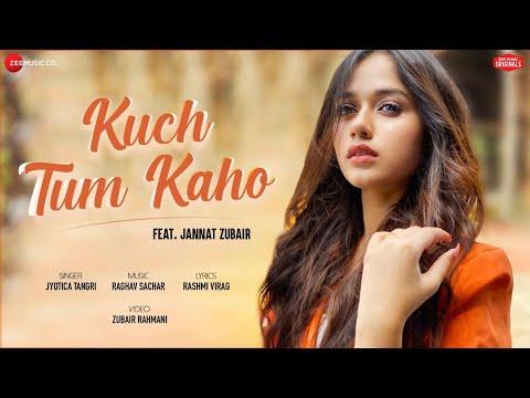Kuch Tum Kaho - Jannat Zubair | Jyotica Tangri | Raghav Sachar | Rashmi Virag | Zee Music Originals