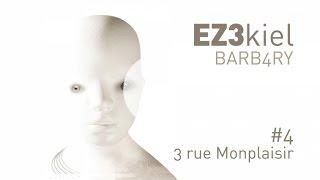 EZ3kiel - Barb4ry #4 3 rue Monplaisir