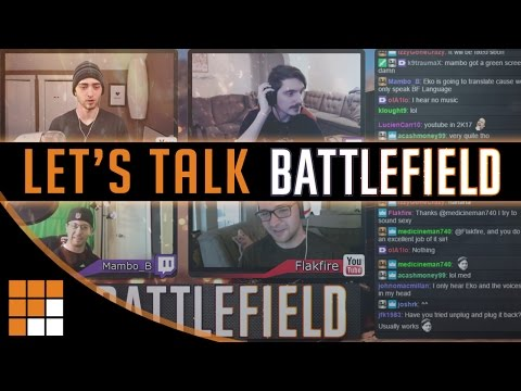 Let's Talk Battlefield Podcast Episode 1: The Good, The Bad, and The Opinions