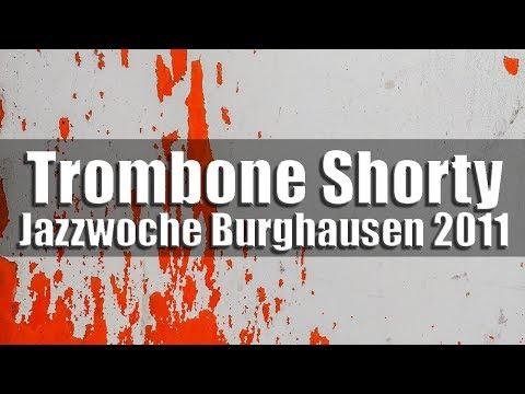 Trombone Shorty & Orleans Avenue - Jazzwoche Burghausen 2011 fragm. 1