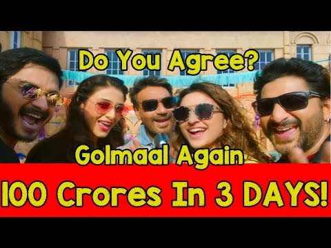 Golmaal Again Will Collect 100 Crores In 3 Days? DO YOU AGREE?