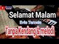 Download SELAMAT MALAM  -  Tanpa Kendang Tanpa Melodi Download Lagu Mp3 Terbaru, Top Chart Indonesia 2018