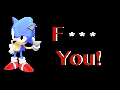 Sonic Sings The F-Word!