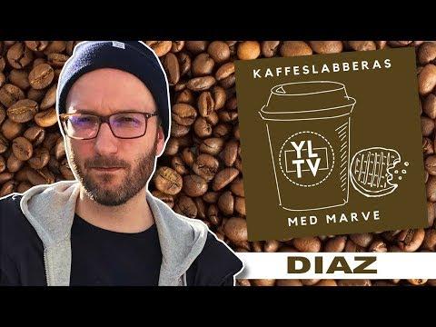 Diaz | Kaffeslabberas med Marve - 020 [PODCAST]: YLTV