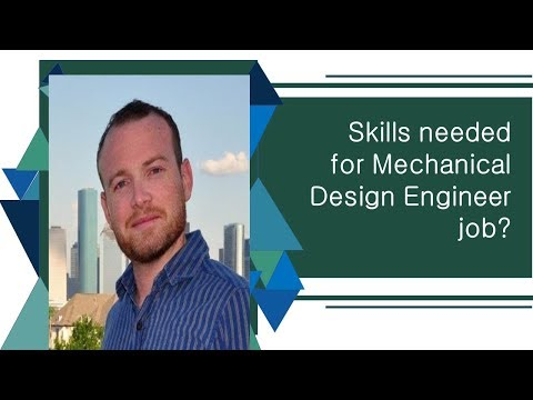 What Are The Skills Needed To Become A Mechanical Design Engineer Mechanical Engineering Skills Youtube