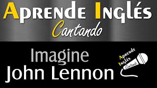 01 Aprende Inglés Cantando el tema IMAGINE