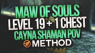 MYTHIC+ LVL 19 Maw of Souls +1 Chest - Shaman Method Cayna POV